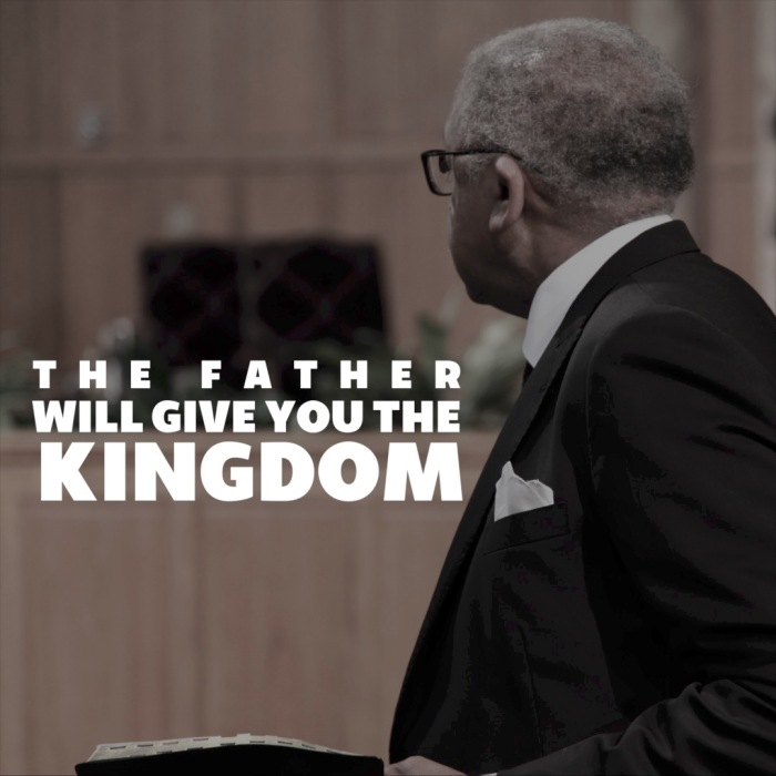 06-06-17 The Father Will Give You The Kingdom
